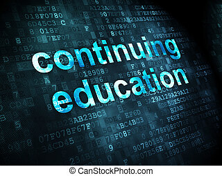 Education concept: Continuing Education on digital...