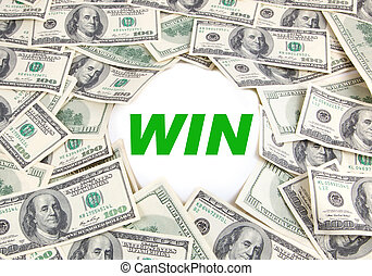 Win Money - Earn Money on background Hundred Dollars - make...