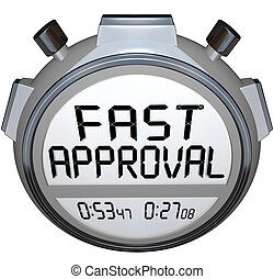 The words Fast Approval on a stopwatch or timer to...