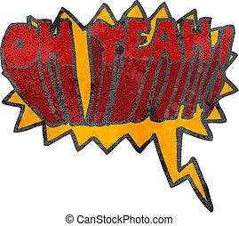 retro cartoon oh yeah! shout