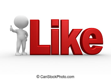 Like! - 3d people - man, person and word LIKE