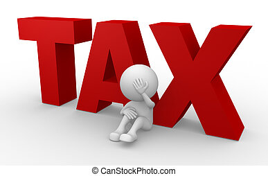 TAX - 3d people - man, person and word TAX