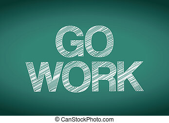 go work sign over a chalkboard illustration