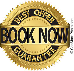 Book now best offer guarantee golden label, vector...