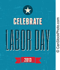 American Labor Day Poster - Vintage design poster for the US...