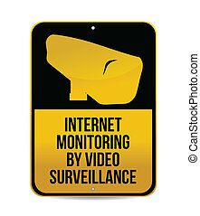 internet monitoring by video surveillance sign illustration...