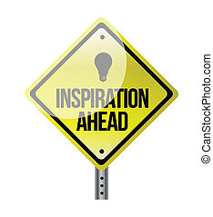 inspiration ahead road sign illustration design over white