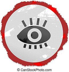 grunge eye sign - Grunge style eye sign isolated on white.