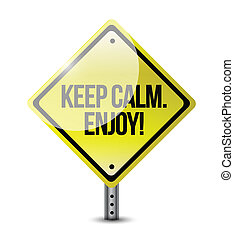 keep calm and enjoy. illustration design over a white...