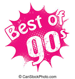 Best of 90s stamp - Grunge rubber stamp with the text Best...