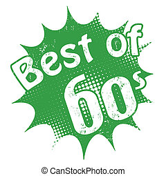 Best of 60's stamp - Grunge rubber stamp with the text Best...