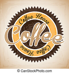 coffee house label over vintage background vector...