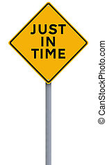 Just In Time - A conceptual warning sign on a business or...