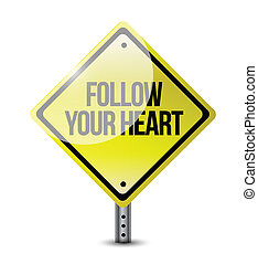 follow your heart road sign illustration design over white
