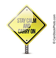 stay calm carry on road sign illustration