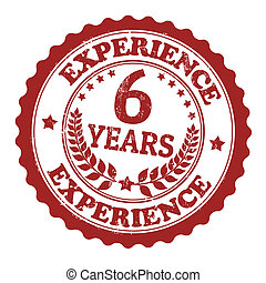 6 Years Experience stamp - Grunge rubber stamp with the text...