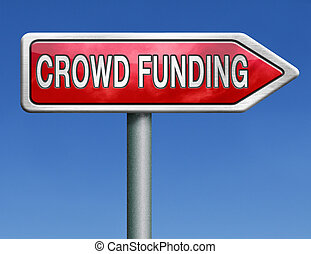 crowd funding crowdfunding or sourcefunding public money...