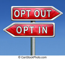 opt in or out - opt in or opting out yes or no subscribe...