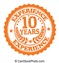 10 Years Experience stamp - Grunge rubber stamp with the...