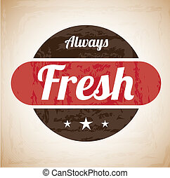 always fresh product seal over vintage background vector...
