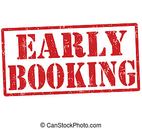 Early booking stamp - Early booking grunge rubber stamp on...