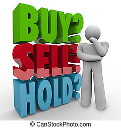 Buy Sell Hold 3D Words Investor Stock Market - A man thinks...