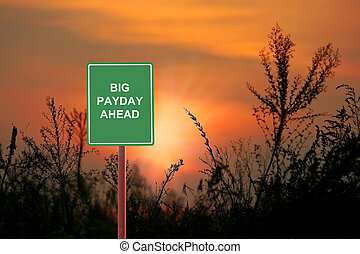 Big payday ahead - A sign warning a Big payday ahead