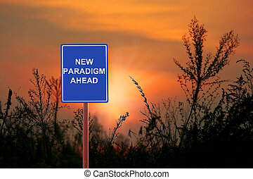 Paradigm Ahead - A sign warning a New Paradigm Ahead