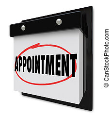 Appointment Reminder on Calendar Schedule - The word...
