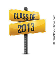 class of 2013 road sign illustration design over a white...