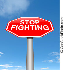 Stop fighting concept - Illustration depicting a sign with a...
