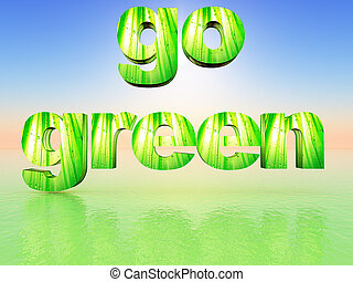 "go green - the word ""go green "" made in 3 d letters"