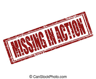 Missing in action-stamp - Grunge rubber stamp with text...
