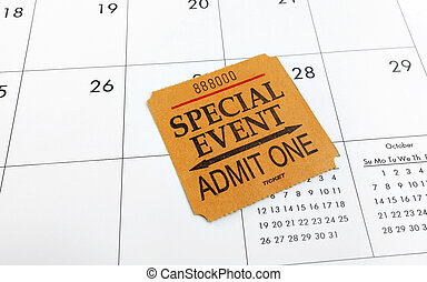 ticket and calendar - Special Event ticket stub on a...