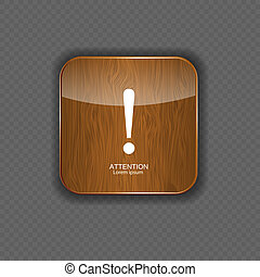 Attention wood application icons vector illustration