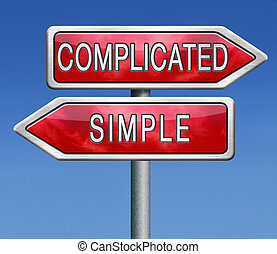 complicated or simple the easy or the hard way roadsign...
