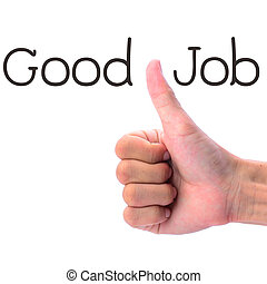 Good job - Man hand makes thumb up sign with wording, good...