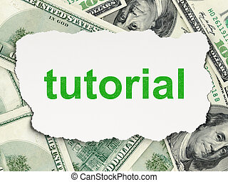 Education concept: Tutorial on Money background
