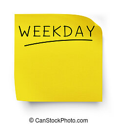 Weekday on yellow sticker paper note isolated on white with...
