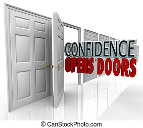 Confidence Opens Doors Words in Doorway - A door opening and...