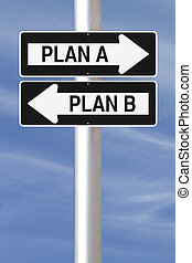 Plan A or Plan B? - Modified one way signs on planning...