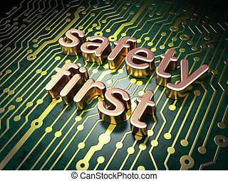 Privacy concept: Safety First on circuit board background -...