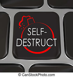 Self-Destruct Computer Keyboard Key Give Up Quit - The words...
