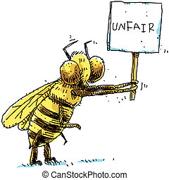 Bee Protest - A cartoon bee protests unfair treatment with a...