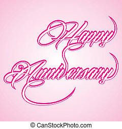 Creative text - happy anniversary - Creative calligraphy of...