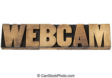 webcam word in wood type - webcam - web video camera -...