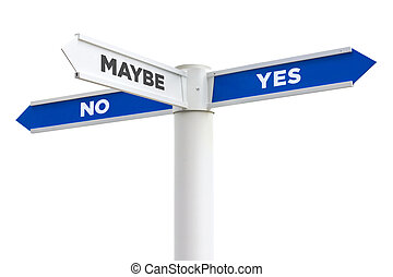 Yes No Maybe So Crossroads Sign