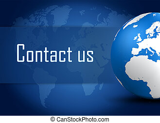 Contact us concept with globe on blue world map background