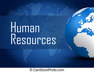 Human resources concept with globe on blue world map...
