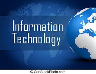 Information Technology concept with globe on blue world map...
